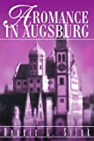 A Romance in Augsburg, Dennis Siluk, 0595265561