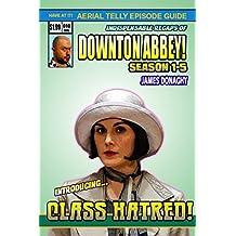 Downton Abbey Episode By Episode: Season 1-5