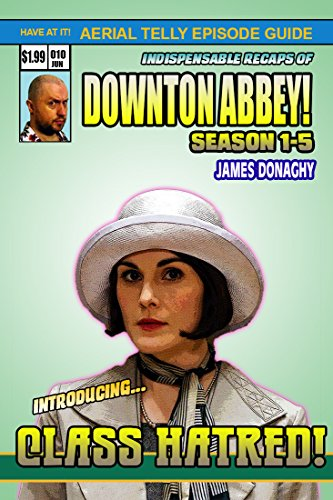 Downton Abbey Episode By Episode: Season 1-5