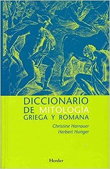Diccionario De Mitología Griega Y Romana. Con Referencias Sobre La Influencia De Descargar Epub
