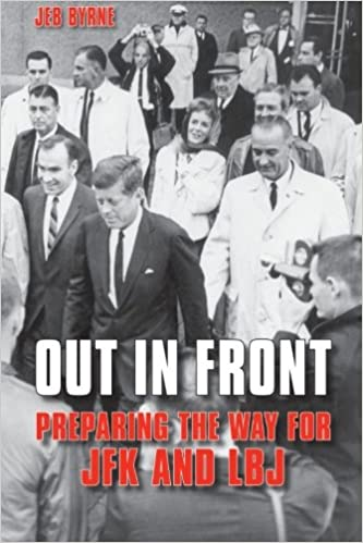 Out in Front: Preparing the Way for JFK and LBJ (Excelsior Editions)