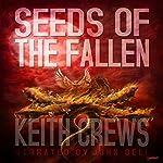 Seeds of the Fallen   Keith Crews