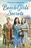 The Bomb Girls' Secrets by  Daisy Styles in stock, buy online here