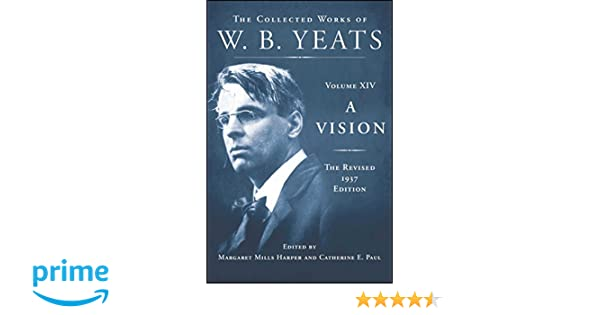A Vision The Revised 1937 Edition The Collected Works Of Wb