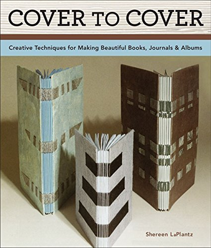 By Shereen LaPlantz - Cover To Cover 20th Anniversary Edition: Creative Techniques For (20th Anniversary Edition) (2015-04-22) [Paperback] PDF