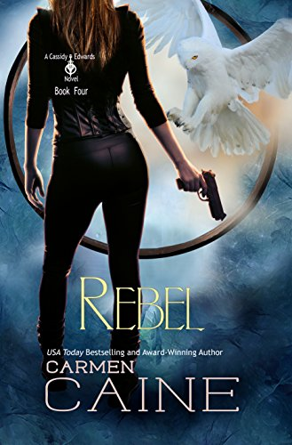 Rebel (A Cassidy Edwards Novel Book 4) by [Caine, Carmen]