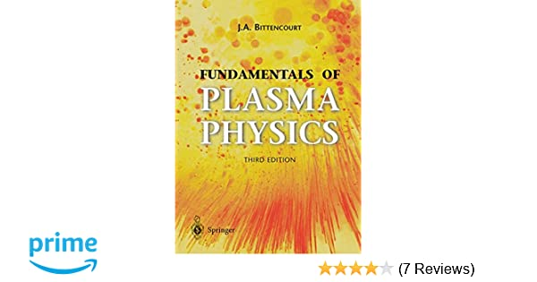 Amazon fundamentals of plasma physics 0000387209751 j a amazon fundamentals of plasma physics 0000387209751 j a bittencourt books fandeluxe Choice Image