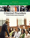 Bundle: Criminal Procedure for the Criminal Justice Professional, 10th + WebTutor? ToolBox for Blackboard® Printed Access Card : Criminal Procedure for the Criminal Justice Professional, 10th + WebTutor? ToolBox for Blackboard® Printed Access Card, Ferdico, John N. and Fradella, Henry F., 0495654191
