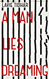 A Man Lies Dreaming (English Edition)
