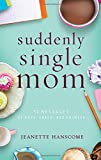 Suddenly Single Mom: 52 Messages of Hope, Grace, and Promise