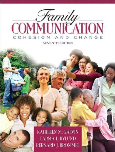 Family Communication (text only)7th (Seventh) edition by K. M. Galvin by C.L. Bylund by B. J. Brommel