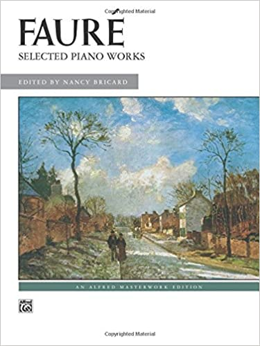 INSTALL Fauré -- Selected Piano Works (Alfred Masterwork Edition). Sales Please ambito otros lenses