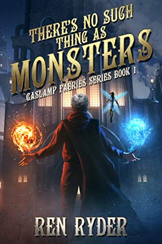 There's No Such Thing As Monsters by Ren Ryder