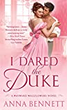 I Dared the Duke: A Wayward Wallflowers Novel (The Wayward Wallflowers) by  Anna Bennett in stock, buy online here