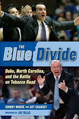 The Blue Divide: Duke, North Carolina, and the Battle on Tobacco Road (Tobacco Road Basketball)
