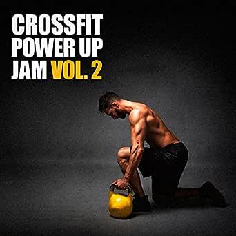 Crossfit Power Up Jam, Vol. 2 de Ibiza Fitness Music Workout ...