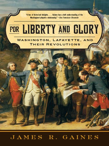 For Liberty and Glory: Washington, Lafayette, and Their Revolutions cover