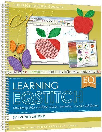 Electric Quilt 5 Software (EQ with Me Learning EQStitch: Introductory Guide to EQ Stitch for Basic Machine Embroidery, Applique, and Quilting by Yvonne Menear (2013-05-04))