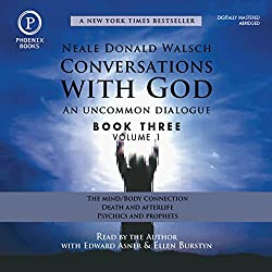 Conversations with God: An Uncommon Dialogue: Book 3, Volume 1