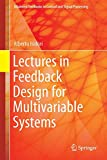 Lectures in Feedback Design for Multivariable Systems (Advanced Textbooks in Control and Signal Processing)