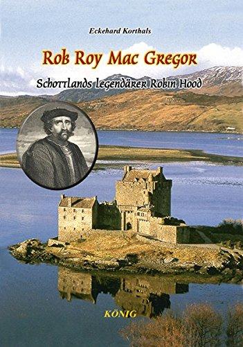 Rob Roy Mac Gregor: Die Abenteuer des schottischen Robin Hood