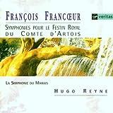 Francoeur - Symphonies pour le Festin Royal du Comte d'Artois / La Simphonie du Marais · Reyne