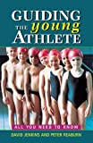 Guiding the Young Athlete, David Jenkins and Peter Reaburn, 186508218X