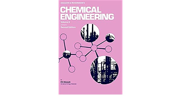 Amazon Com Coulson And Richardson S Chemical Engineering Volume 6 Second Edition Chemical Engineering Design Chemical Engineering Technical Series 9780080418667 Sinnott R K Books