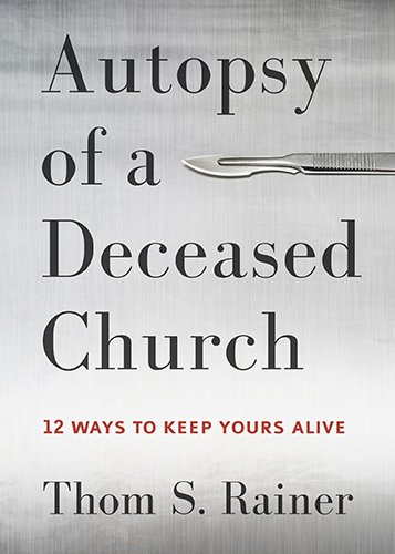 Autopsy of a Deceased Church: 12 Ways to Keep Yours - Stores Arbor Mall