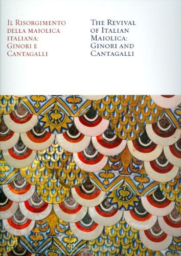 Il Risorgimento della Maiolica Italiana: Ginori e Cantagalli / The Revival of Italian Maiolica: Ginori and Cantagalli (Italian Edition) ()