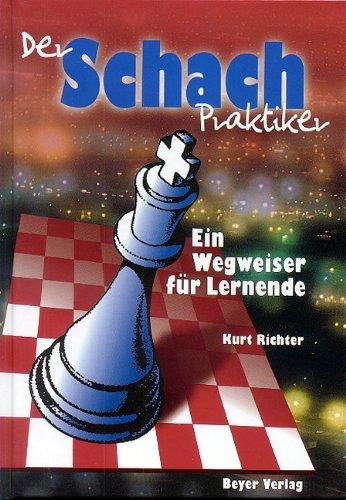 Der Schachpraktiker: Ein Wegweiser für Lernende