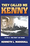They Call Me Kenny, Kenneth L. Marshall, 0741419831