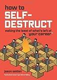 How to Self-Destruct, Jason Seiden, 0979943108