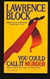 You Could Call It Murder, Lawrence Block, 0786703423