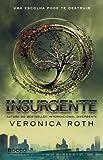 capa de Insurgente, Uma Escolha Pode Te Destruir - Trilogia Divergente. Livro 2
