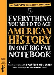 Everything You Need to Ace American History in One Big Fat Notebook: The Complete Middle School Study Guide (B