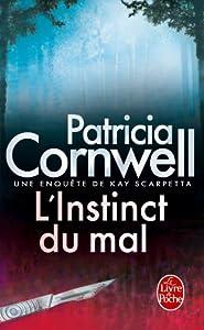"""Afficher """"Une enquête de Kay Scarpetta L'instinct du mal"""""""