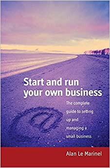 Book Start and run your own business: The Complete Guide to Setting Up and Managing a Small Business
