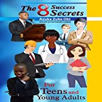 The 8 Success Secrets for Teens and Young Adults | Azuka Zuke Obi