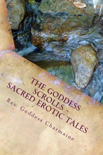 The Goddess Scrolls: Sacred Erotic Tales ()