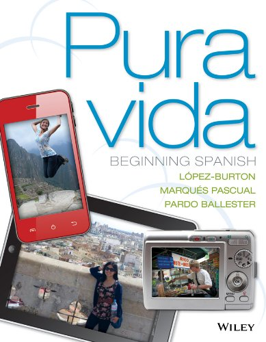 Pura vida: Beginning Spanish Binder Ready Version + WileyPLUS Registration Card (Wiley Plus Products)