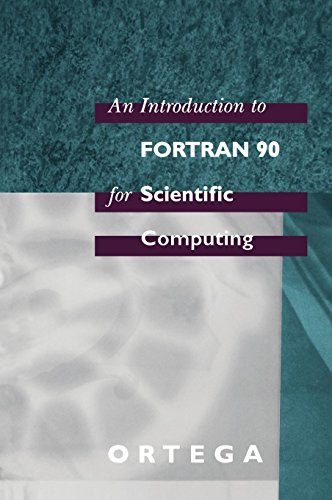 An Introduction to Fortran 90 for Scientific Computing by Oxford University Press