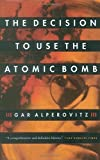 img - for The Decision to Use the Atomic Bomb by Gar Alperovitz (1996-08-06) book / textbook / text book