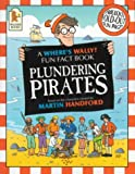 Plundering Pirates (Where's Wally? Fun Fact Books) by Rachel Wright (2000-08-07)