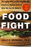 Food Fight, Kelly Brownell and Katherine Battle Horgen, 0071438726