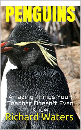 PENGUINS: Amazing Fun Facts, Pictures, and Other Things