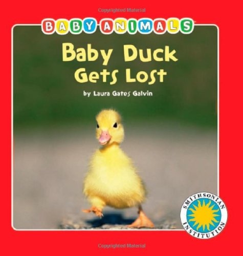 - Baby Duck Gets Lost - a Smithsonian Baby Animals Book (Baby Animals (Kingfisher))