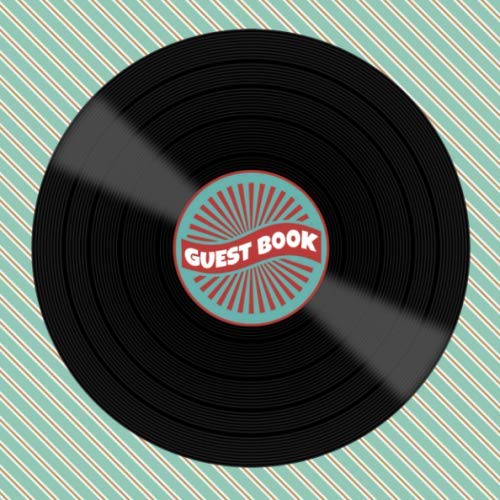 Guest Book: Retro / Vintage Vinyl Record Album Guest Book for Music Lovers - Nostalgic Sign in Book for 1940s 1950s 1960s 1970s or 1980s Themed ... for Email, Name and Address - Square Size ()