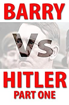 Barry V Hitler: Book Seven of the Barry Chronicles by [Derbyshire, Barry]