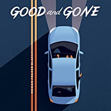 Good and Gone Audiobook by Megan Frazer Blakemore Narrated by Caitlin Davies